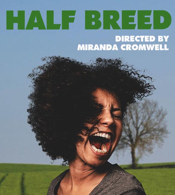 Soho Theatre and Talawa Theatre Company from London, UK present Half Breed