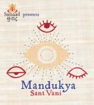 Sunaad presents 'Mandukya Sant Vani'